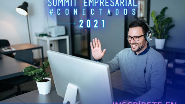 Summit Empresarial Conectados 2021 ya abrió las  inscripciones a sus talleres, rueda de negocios y otras actividades